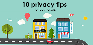 Infographic: 10 privacy tips for businesses infographic