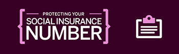 Image of infographic: Protecting your Social Insurance Number