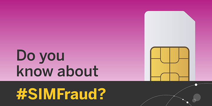 Do you know about SIM fraud?